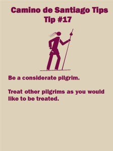 Camino Tip No. 17: Be a considerate pilgrim
